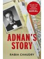 9781780894881 - Chaudry, Rabia: Adnan's Story: The Case That Inspired the Podcast Phenomenon Serial