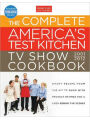 The Complete TV Show Cookbook: Every Recipe from the Hit TV Show with Product Ratings and a Look Behind the