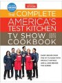9781945256547 - The Complete America's Test Kitchen Tv Show Cookbook 2001 - 2019: Every Recipe From The Hit Tv Show With Product Ratings