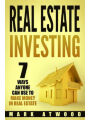 9781983450020 - Mark Atwood: Real Estate Investing: 7 Ways ANYONE Can Use To Make Money In Real Estate