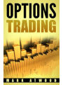 9781983621826 - Mark Atwood: Options Trading: How YOU Can Make Money Trading Options: Even If You're A Bit Lazy (But Motivated)
