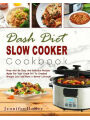 9781983851926 - Jennifer Heller: Dash Diet Slow Cooker Cookbook: Prep-And-Go Easy And Delicious Recipes Made For Your Crock Pot To Cracked Weight Loss and Have a B