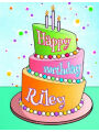 "9781986388436 - Black River Art: Happy Birthday Riley: Personalized Birthday Book with Name, Journal, Notebook, Diary, 105 Lined Pages, 8 1/2"" x 11"", Birthday Gift"