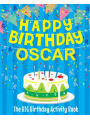 9781986388481 - BirthdayDr: Happy Birthday Oscar - The Big Birthday Activity Book: (Personalized Children's Activity Book)