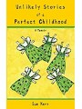 9781999147204 - Sue Kerr: Unlikely Stories of a Perfect Childhood - A Memoir