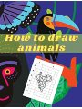 9782861985412 - Roth, Vergil: How to Draw Animals : How to Draw for Kids; How to Draw Cute Animals for Kids Ages 5+   Fun & Easy Simple Drawing Guide to Learn How to Draw Cute