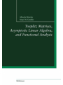 9783034883955 - Albrecht Böttcher: Toeplitz Matrices, Asymptotic Linear Algebra, and Functional Analysis
