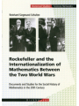 Rockefeller and the Internationalization of Mathematics Between the Two World Wars: Document and Studies for the Social History of Mathematics in the . (Science Networks. Historical Studies)