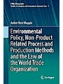 9783319611556 - Amber Rose Maggio: Environmental Policy, Non-Product Related Process and Production Methods and the Law of the World Trade Organization