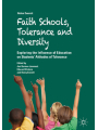 Faith Schools, Tolerance and Diversity - Exploring the Influence of Education on Students' Attitudes of Tolerance