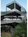9783319767703 - Mirjana Ristic: Architecture, Urban Space and War: The Destruction and Reconstruction of Sarajevo (Palgrave Studies in Cultural Heritage and Conflict)
