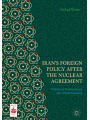 9783319767888 - Farhad Rezaei: Iran's Foreign Policy After the Nuclear Agreement: Politics of Normalizers and Traditionalists (Middle East Today) - Book