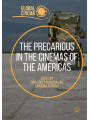 9783319768069 - Editor: Constanza Burucúa, Editor: Carolina Sitnisky-Cole: The Precarious in Cinemas of the Americas (Global Cinema) - Book