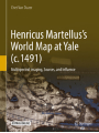 9783319768397 - Chet Van Duzer: Henricus Martellus's World Map at Yale: Multispectral Imaging, Sources, and Influence (Historical Geography and Geosciences)
