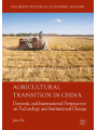 9783319769042 - Jun Du: Agricultural Transition in China: Domestic and International Perspectives on Technology and Institutional Change (Palgrave Studies in Economic History) - Book