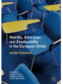 9783319769257 - David Cairns, Ewa Krzaklewska, Valentina Cuzzocrea, Airi-Alina Allaste: Mobility, Education and Employability in the European Union: Inside Erasmus