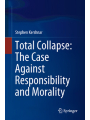 9783319769493 - Stephen Kershnar: Total Collapse: The Case against Responsibility and Morality