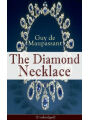 9788026834120 - Guy de Maupassant: The Diamond Necklace (Unabridged): From one of the greatest French writers, widely regarded as the 'Father of Short Story' writing - Kniha