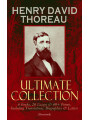 9788026874621 - Henry David Thoreau: HENRY DAVID THOREAU - Ultimate Collection: 6 Books, 26 Essays & 60+ Poems, Including Translations. Biographies & Letters (Illustrated) - Walden, The Maine Woods, Cape Cod, A Yankee in Canada, Canoeing in the Wilderness, Civil Disobedience, Slavery in - Kniha