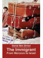 9789657589205 - Daniel Ben Simon: The Immigrant: From Morocco to Israel - ספר